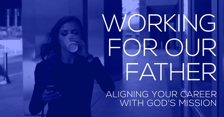 Working for our Father